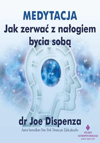 Okładka książki/ebooka Medytacja - Jak zerwać z nałogiem bycia sobą
