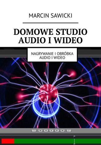 Okładka książki/ebooka Domowe studio audio i wideo