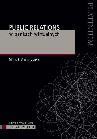 Okładka książki/ebooka Public Relations w bankach wirtualnych