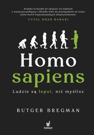 Okładka książki Homo sapiens. Ludzie są lepsi, niż myślisz