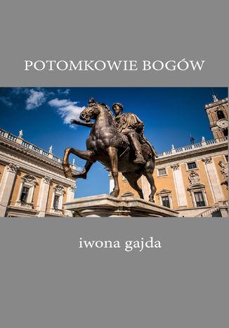 Okładka książki/ebooka Potomkowie Bogów