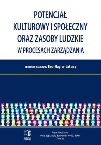 Okładka książki Potencjał kulturowy i społeczny oraz zasoby ludzkie w procesach zarządzania. Tom 41