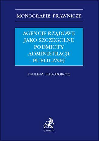 Okładka książki Agencje rządowe jako szczególne podmioty administracji publicznej