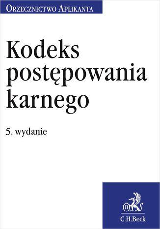 Okładka książki/ebooka Kodeks postępowania karnego. Orzecznictwo Aplikanta. Wydanie 5