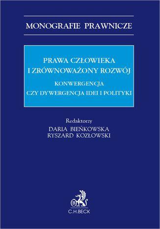 Okładka książki/ebooka Prawa człowieka i zrównoważony rozwój. Konwergencja czy dywergencja idei i polityki
