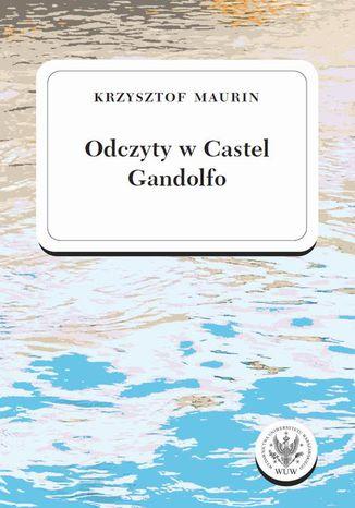 Okładka książki Odczyty w Castel Gandolfo