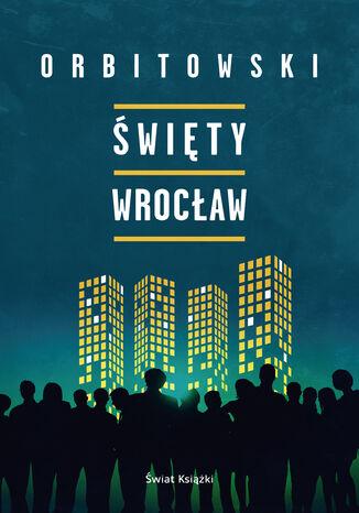 Okładka książki/ebooka Święty Wrocław