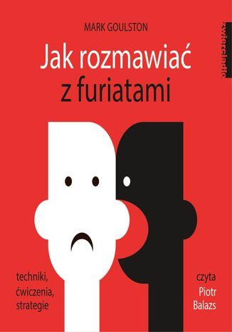Okładka książki/ebooka Jak rozmawiać z furiatami