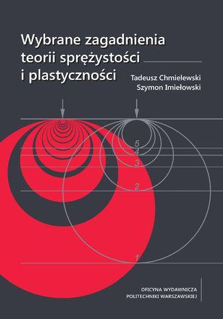 Okładka książki Wybrane zagadnienia teorii sprężystości i plastyczności