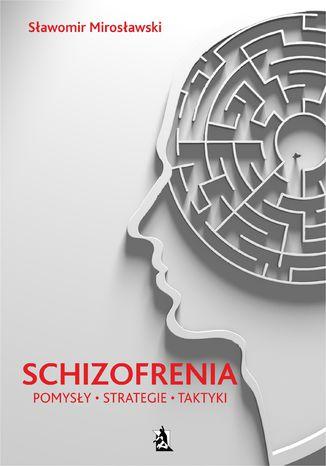 Schizofrenia – pomysły, strategie i taktyki – ebook