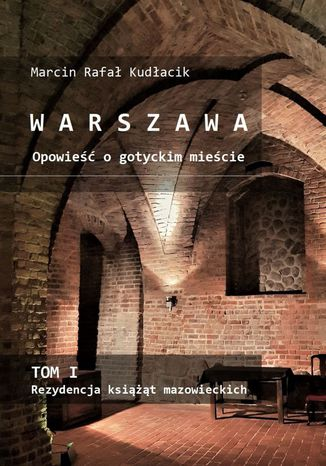 Okładka książki/ebooka WARSZAWA Opowieść ogotyckim mieście