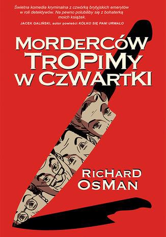 Okładka książki Morderców tropimy w czwartki