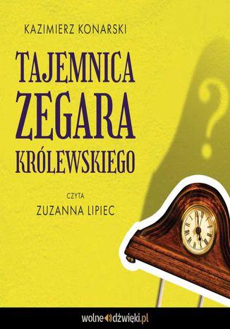 Okładka książki/ebooka Tajemnica Zegara Królewskiego
