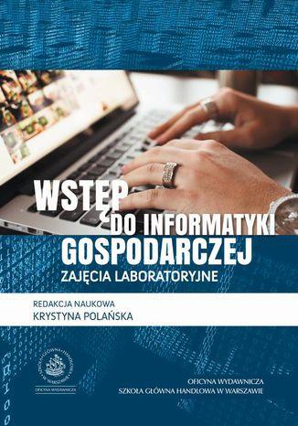 Okładka książki/ebooka Wstęp do informatyki gospodarczej. Zajęcia laboratoryjne