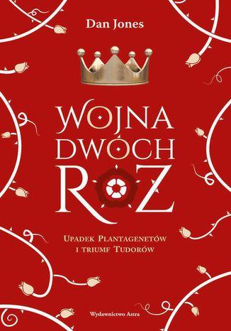 Okładka książki Wojna Dwóch Róż