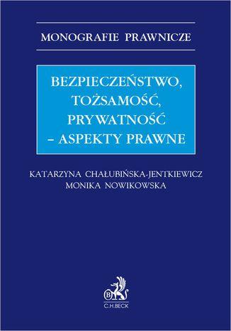 Okładka książki Bezpieczeństwo tożsamość prywatność - aspekty prawne