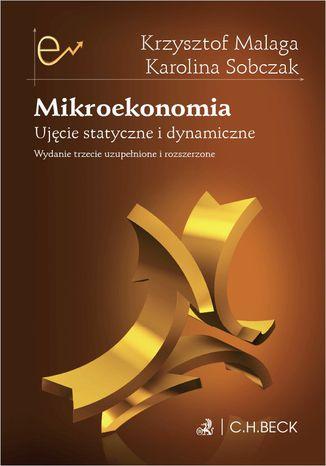 Okładka książki/ebooka Mikroekonomia. Ujęcie statyczne i dynamiczne