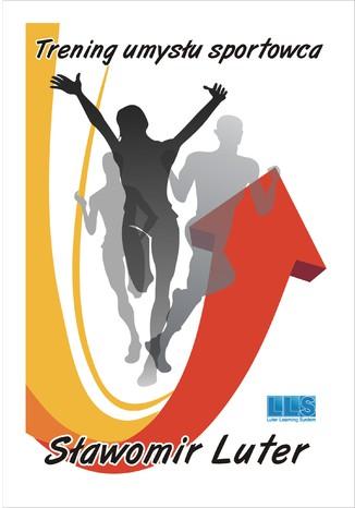 Okładka książki/ebooka Trening umysłu sportowca