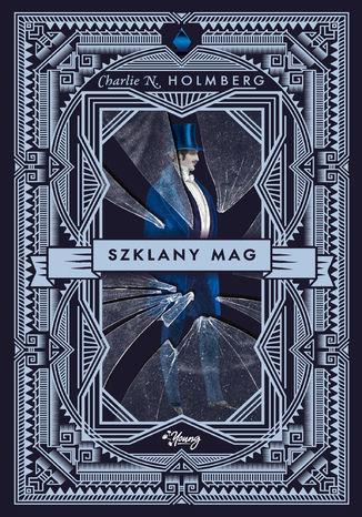 Okładka książki Szklany mag. Mag. Tom 2