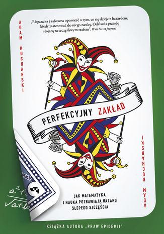 Okładka książki Perfekcyjny zakład. Jak nauka i matematyka pozbawiają hazard ślepego szczęścia