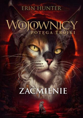 Okładka książki/ebooka Wojownicy (Tom 16). Zaćmienie