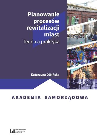 Okładka książki Planowanie procesów rewitalizacji miast. Teoria a praktyka
