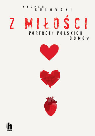 Okładka książki Z miłości. Portrety polskich domów