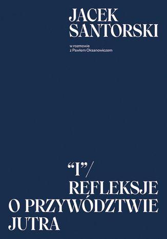 Okładka książki I. Refleksje o przywództwie jutra