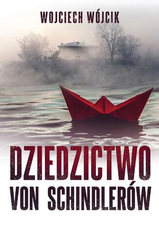 Okładka książki Dziedzictwo von Schindlerów