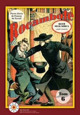 Okładka książki Rocambole. Tom 6. Klub Sług Serca. Część 4