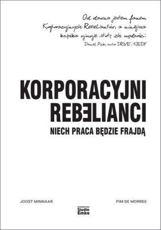 Okładka książki Korporacyjni Rebelianci. Niech praca będzie frajdą