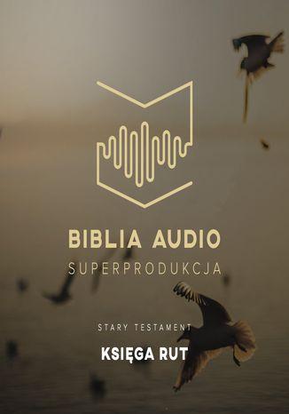 Okładka książki/ebooka Biblia Audio. Księga Rut