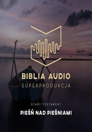 Okładka książki/ebooka Biblia Audio. Pieśń nad Pieśniami