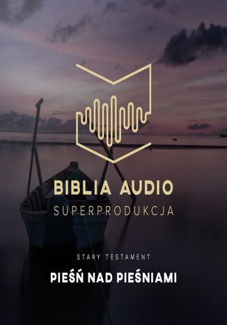 Okładka książki Biblia Audio. Pieśń nad Pieśniami