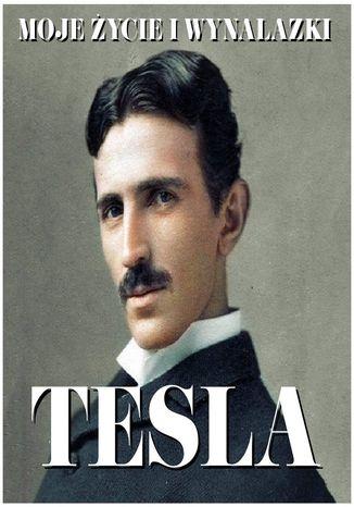 Okładka książki/ebooka Nikola Tesla. Moje życie i wynalazki