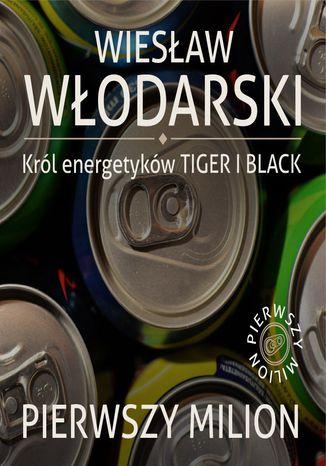 Okładka książki/ebooka Pierwszy milion. Jak zaczynali: Wiesław Włodarski, Mariusz Świtalski oraz twórcy 11 Bit Studios