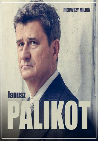 Okładka książki Pierwszy milion. Jak zaczynał Janusz Palikot i Tadeusz Winkowski