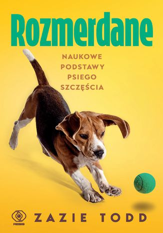 Okładka książki Rozmerdane. Naukowe podstawy psiego szczęścia