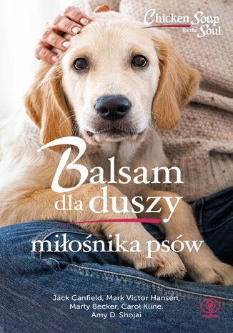 Okładka książki Balsam dla duszy miłośnika psów