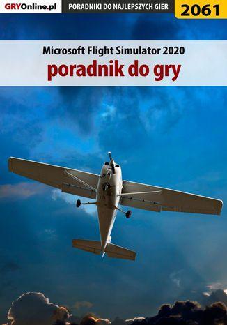 Okładka książki Microsoft Flight Simulator 2020 - poradnik do gry
