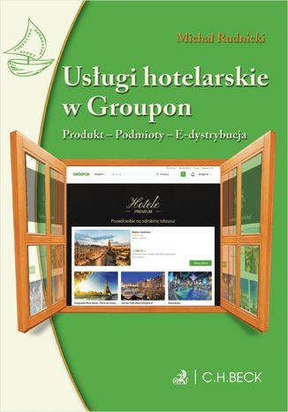 Okładka książki/ebooka Usługi hotelarskie w Groupon. Produkt. Podmioty. E-dystrybucja