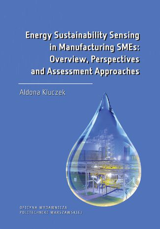 Okładka książki Energy Sustainability Sensing in Manufacturing SMEs: Overview, Perspectives and Assessment Approaches