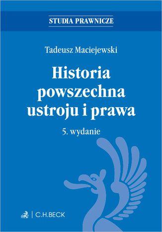 Okładka książki/ebooka Historia powszechna ustroju i prawa. Wydanie 5