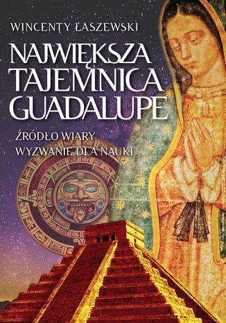 Okładka książki Największa tajemnica Guadalupe