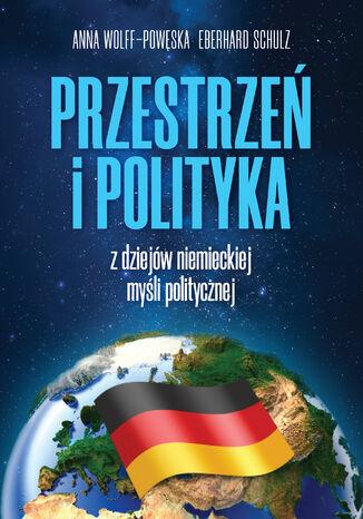 Okładka książki Przestrzeń i polityka. Z dziejów niemieckiej myśli politycznej