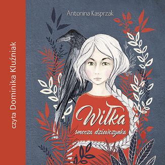 Okładka książki Wiłka. Smocza dziewczynka