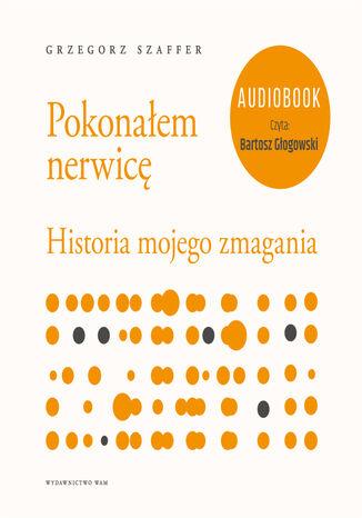 Okładka książki/ebooka Pokonałem nerwicę. Historia mojego zmagania