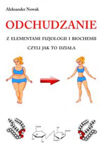 Okładka książki/ebooka Odchudzanie z elementami fizjologii i biochemii