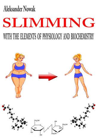 Okładka książki/ebooka Slimming with the elements of physiology and biochemistry