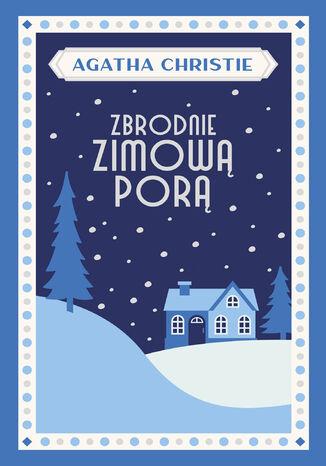 Okładka książki/ebooka Zbrodnie zimową porą